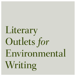 Literary Outlets for Environmental Writing